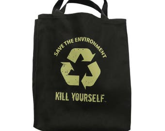 Save the Environment, Kill Yourself - New Tote Bags- by Denis Caron - Corvink