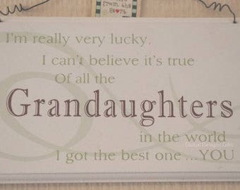 Plaque Sign Grandaughter I m Really Very Lucky Of All The in The World  I Got The Best One You F0819H