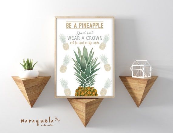 BE A PINEAPPLE, stand tall wear crown and be sweet on the inside. Positive quotes Watercolor, ananas wall art prints