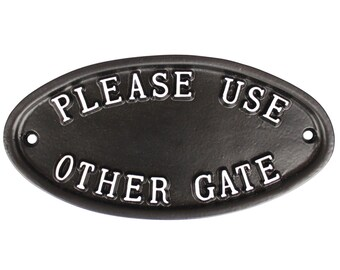 Please Use Other Gate Sign - Cast Metal Vintage Antique Style Garden Gate Sign ~ GATE-10-bl