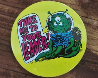 Take Me To Your Leader vintage pin