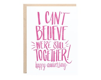 Can't Believe We're Still Together Greeting Card