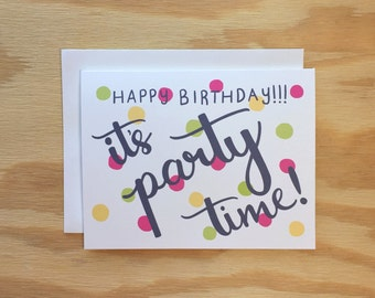 Happy Birthday It's Party Time greeting card, birthday, party time, fun card