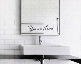 You are Loved Mirror Decal / You are Loved Mirror Sticker / You are Loved Wall Vinyl Decal Art Good Gift Idea