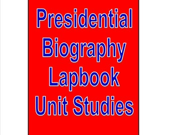 President Biography Unit Studies with Lapbook pieces