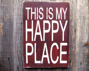 Uniquely Handpainted Wood Signs, This Is My Happy Place, Home Decor, Inspirational Sayings, Rustic Home Decor,  Unique Wood Signs