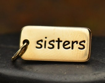 Sisters charm. Bronze or Sterling silver tag. Family jewelry add to your charm bracelet or necklace.