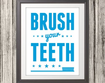Brush Your Teeth, Brush Your Teeth Art, Brush Your Teeth Print, Bathroom Print, Bathroom Art, Bathroom SIgn, Custom Color - Custom Sizes