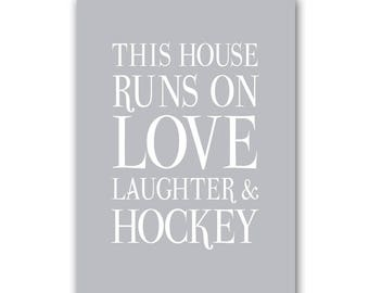 This House Runs on Love Laughter And Hockey Sign, Hockey Print, Hockey Gift