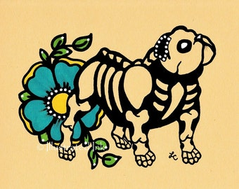 Day of the Dead Dog ENGLISH BULLDOG Dia de los Muertos Art Print 5 x 7, 8 x 10 or 11 x 14 - Choose your own words - Shelter Donation