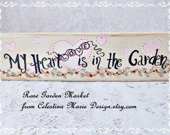 My Heart is in the Garden, Wood Hand Painted Block Sign, Garden Art, Collectible, Sign, ECS