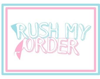 Upgrade Turn Around Time, RUSH My Order