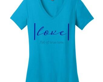 True Love V Neck Tee Womens Shirt Nerdy Shirt Math Teacher Gift Valentines Day Gift Gifts for Girlfriend Love Shirt Math Major Shirt