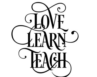 Vinyl Stencil, Love Learn Teach, Vinyl Stencil for Wood Signs