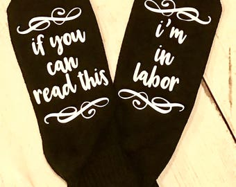 Delivery Socks/If You Can Read This Socks/ If You Can Read This I'm In Labor/ Labor Socks/ Babyshower Gift / Push Socks / New Mommy Gift