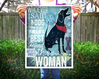 Woman's best friend typography inspirational illustration graphic art giclee signed artists print by Stephen Fowler