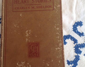 Vintage  Heart Stories by Charles M. Sheldon 1920 Book Novel read green the christian herald