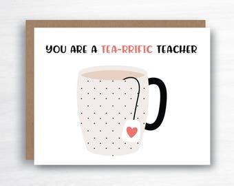 Teacher Card - Teacher Thank You Card - You are Tea-rrific Card - You are Tearrific Card - EA Thank You Card - Card for Teacher