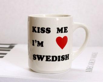 vintage Kiss Me I'm Swedish coffee mug