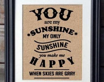 You Are My Sunshine Burlap Print, Shower Gift, Birthday Gift, Nursery Gift, Home Decor
