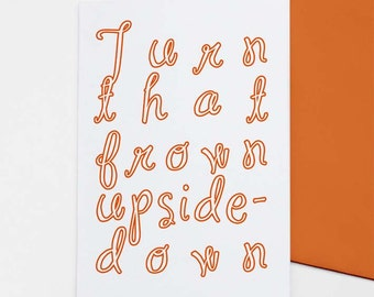Turn That Frown Upside-Down - greetings card