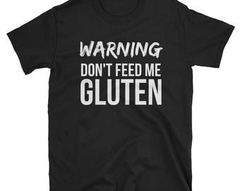 Gluten Free Lifestyle | Warning Don't Feed Me Gluten Shirt