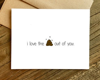 Valentines Day Card - Funny Love Card - Love Card - Card for Boyfriend - Card for Girlfriend - I Love the Shit Out of You.