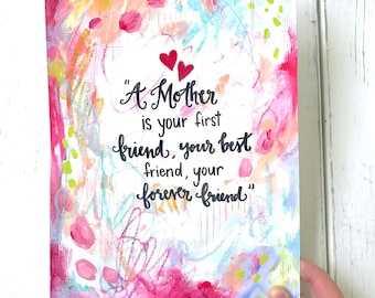 SALE!* Mother's Day Art / 8.5x11 inch Art Print / Gift for Mom / Gift for Mother / Forever Friend / First Friend / Inspirational Art for Mom