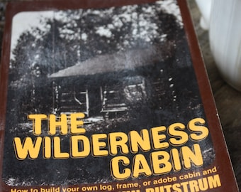 vintage | 1970s | how to build | book | The Wilderness Cabin | Calvin Rutstrum | non-fiction | outdoors | wilderness | adventure | nature