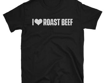 I Love Roast Beef T-Shirt - Funny Food Shirt