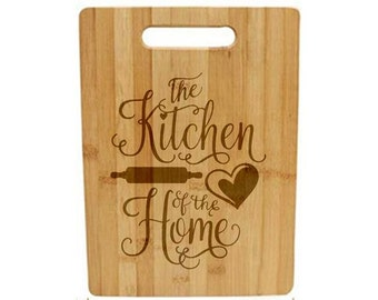 Laser Engraved Cutting Board - 043 - The kitchen is the heart of the home