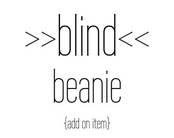 Blind Beanie Add On Item, PLEASE READ item details before purchasing