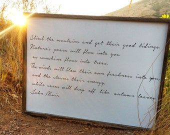 John Muir / Climb the mountains and get their good tidings / John Muir quote /  reclaimed wood sign /  wall art /