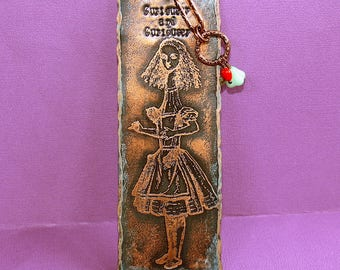 Tall Alice Bookmark - Etched Copper - Alice in Wonderland - Curiouser and Curiouser