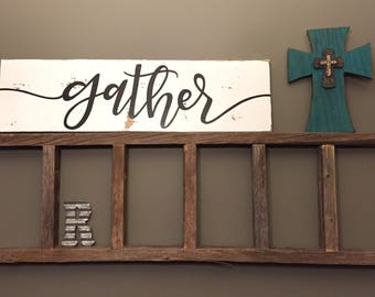 Gather sign / distressed / 9.25x35 / farmhouse / rustic /