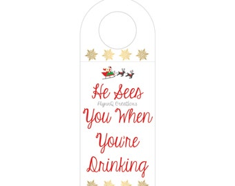 Christmas Party Decor - Holiday Party Decor - He Sees You When You're Drinking - DIY Wine Bottle Printable Tag - Instant Download