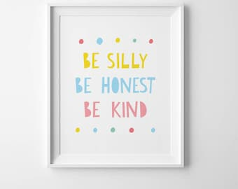 Inspirational quote wall print, typography art, be silly be honest be kind, motivational wall decor, childrens print, nursery wall quote