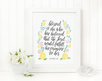 Blessed Is She Who Has Believed, Luke 1:45 Hand Lettered Art Print, 8 x 10 Calligraphy Print, Mother's Day Gift