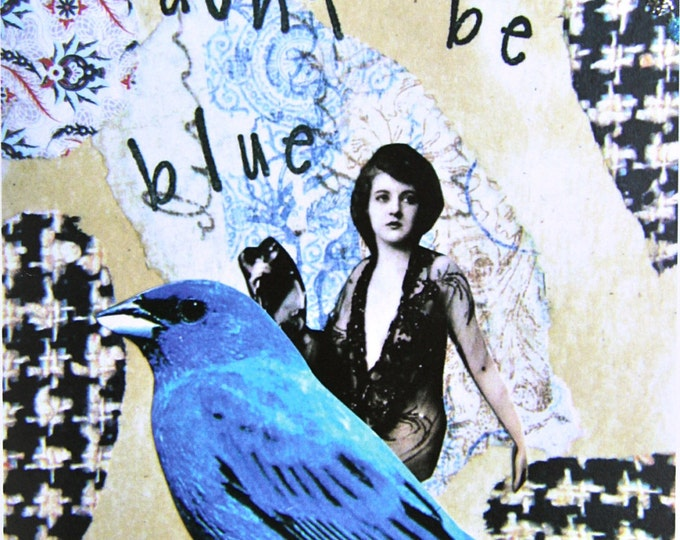 Don't be Blue, Altered Art Greeting Card, Size 5x7, Blank Inside, Card Print