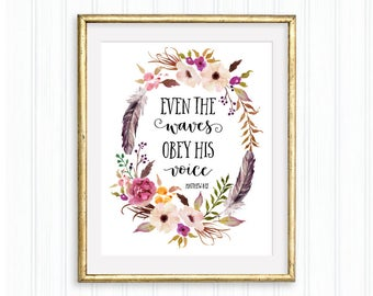 Even the waves obey His voice. Matthew 8:27, Bible verse, Scripture, Christian quote, Inspirational, Watercolor floral wreath, Home Decor