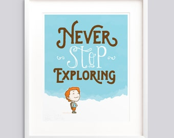 "Art Print - ""Never Stop Exploring"" - Typographic poster, kids room wall art giclée print nursery - v1"