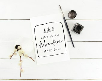 Life Is An Adventure Have Fun Digital Download Instant Print Quote