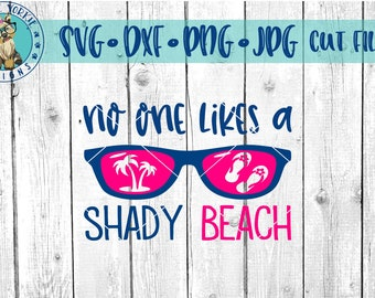 No one likes a shady beach - svg, dxf, png, jpg, summer, funny, sand, water, ocean, Brush Lettering, Cricut, Studio Cutable file