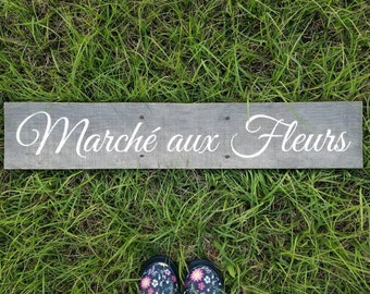 Marché aux Fleurs | Flower Market | Vintage Style | French | Reclaimed Pallet Wood Sign