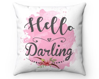 Inspirational Quote Decorative Throw Pillow - Hello Darling Pink Spun Polyester Square Pillow - Baby Girl Nursery Decor - Bedroom Pillow