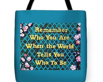 Remember Who You Are Tote Bag *Choose your size and color*