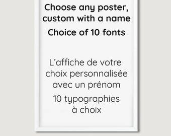 Any poster of your choice with a custom name!