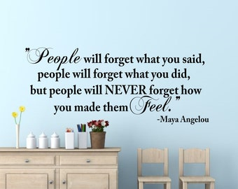 People will Never Forget How you made them Feel Wall Decal-Inspirational Wall Word-Inspirational Quote-Maya Angelou-Wall Words-Wall Art