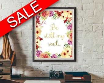 Wall Art Be Still My Soul Digital Print Be Still My Soul Poster Art Be Still My Soul Wall Art Print Be Still My Soul Bible Art Be Still My