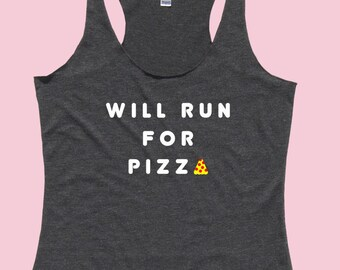 Will RUN For PIZZA - Fit or Flowy Tank
